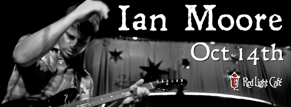 Ian Moore — October 14, 2014 — Red Light Café, Atlanta, GA