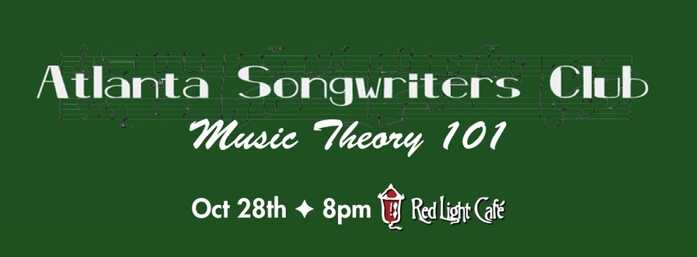 Atlanta Songwriters Club presents Music Theory 101 — October 28, 2014 — Red Light Café, Atlanta, GA