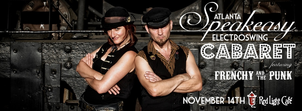 Speakeasy Electro Swing Atlanta Cabaret!!! — November 14, 2014 — Red Light Café, Atlanta, GA