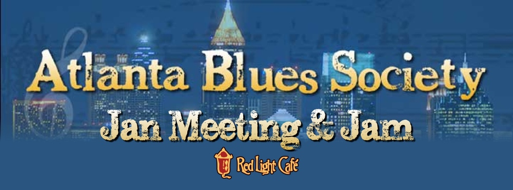 Atlanta Blues Society January Meeting & Jam — January 18, 2015 — Red Light Café, Atlanta, GA