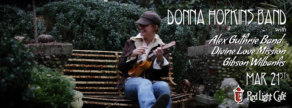Donna Hopkins Band w/ Alex Guthrie Band + Divine Love Mission + Gibson Wilbanks — March 21, 2015 — Red Light Café, Atlanta, GA