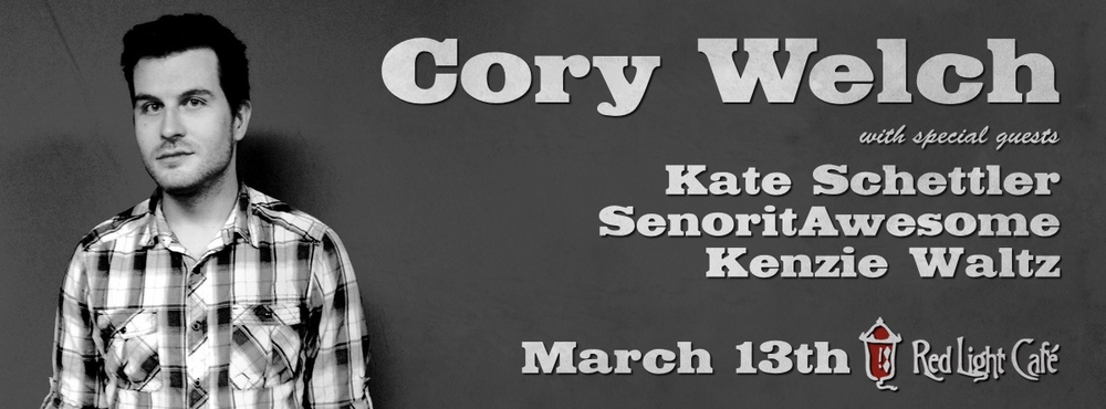 Cory Welch w/ Kate Schettler + SenoritAwesome + Kenzie Waltz — March 13, 2015 — Red Light Café, Atlanta, GA