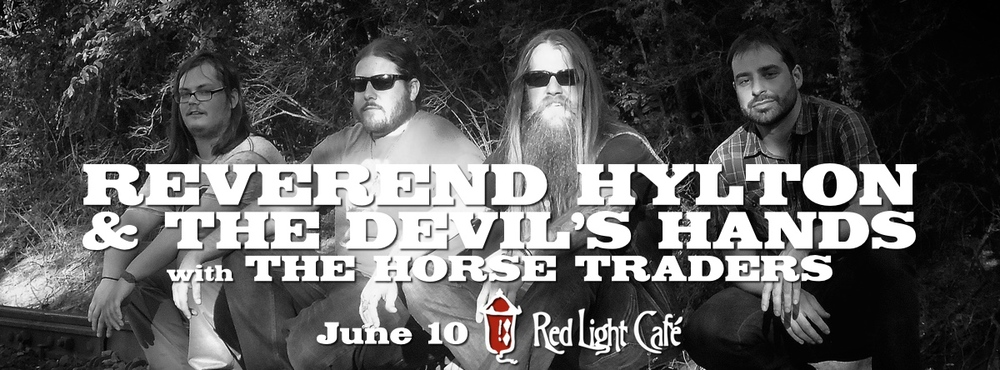 Reverend Hylton & The Devil's Hands w/ The Horse Traders — June 10, 2015 — Red Light Café, Atlanta, GA