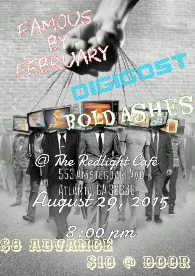 Famous by February w/ Digigost + Bold Ashes — August 29, 2015 — Red Light Café, Atlanta, GA