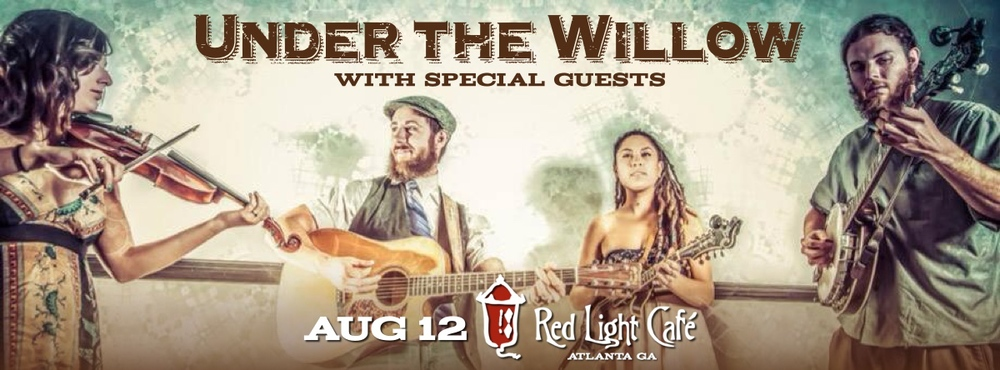 Under the Willow — August 12, 2015 — Red Light Café, Atlanta, GA