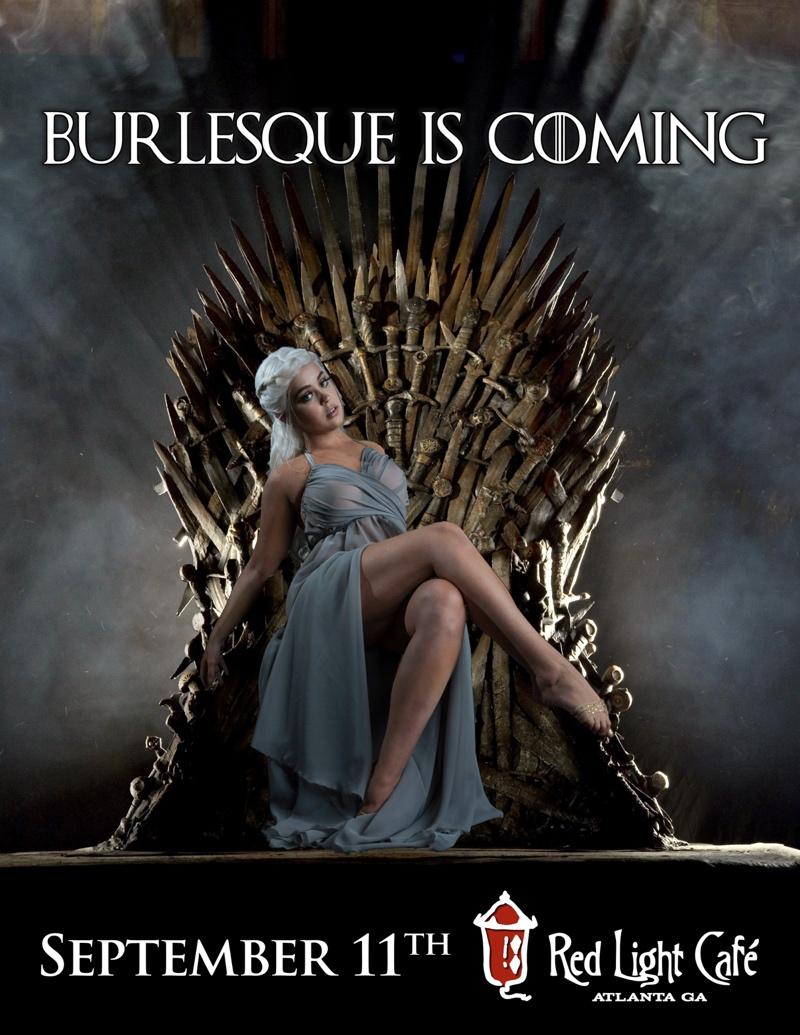 Game of Thrones: Burlesque is Coming — September 11, 2015 — Red Light Café, Atlanta, GA