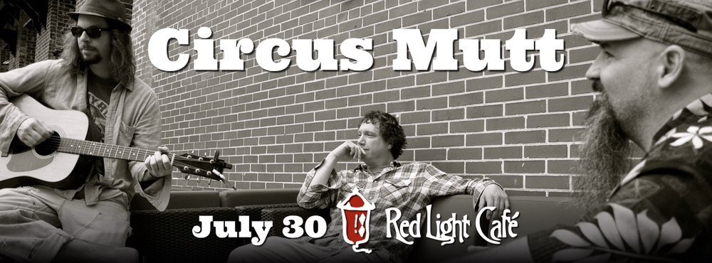 Circus Mutt — July 30, 2015 — Red Light Café, Atlanta, GA