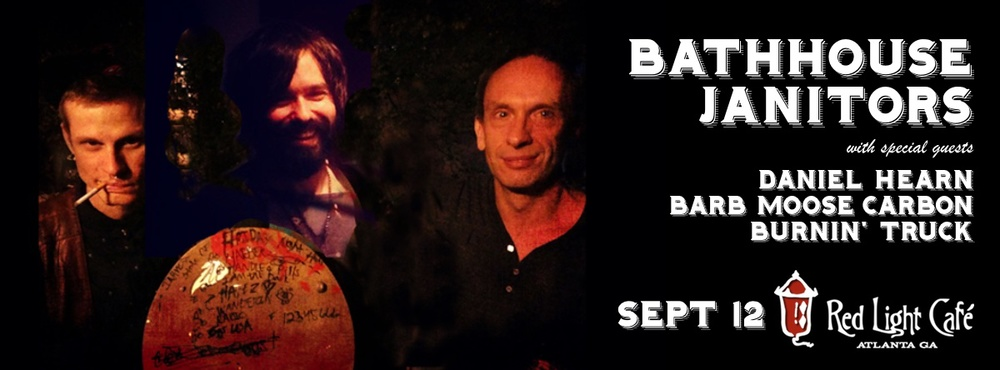 Bathhouse Janitors, Daniel Hearn, Barb Moose Carbon and Burnin' Truck — September 12, 2015 — Red Light Café, Atlanta, GA