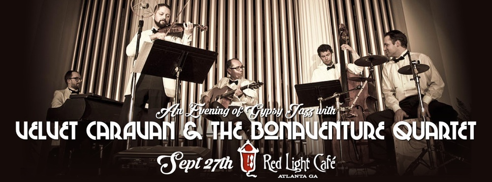 An Evening of Gypsy Swing w/ Velvet Caravan + The Bonaventure Quartet — September 27, 2015 — Red Light Café, Atlanta, GA