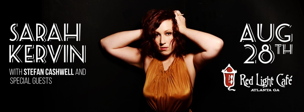 Sarah Kervin w/ Stefan Cashwell + special guests — August 28, 2015 — Red Light Café, Atlanta, GA