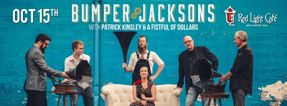 Bumper Jacksons w/ Patrick Kinsley & A Fistful of Dollars — October 15, 2015 — Red Light Café, Atlanta, GA
