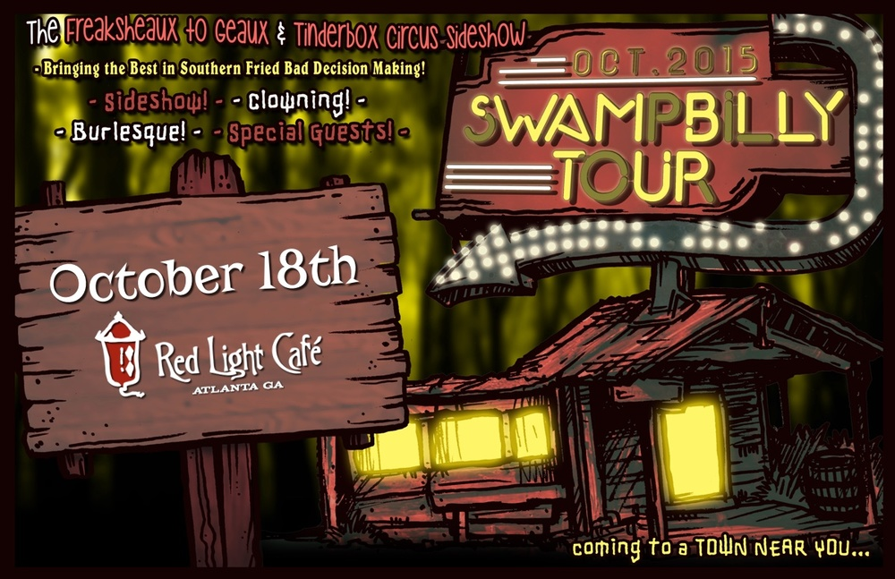 Freaksheaux to Geaux and Tinderbox Circus Sideshow Swampbilly Tour — October 18, 2015 — Red Light Café, Atlanta, GA