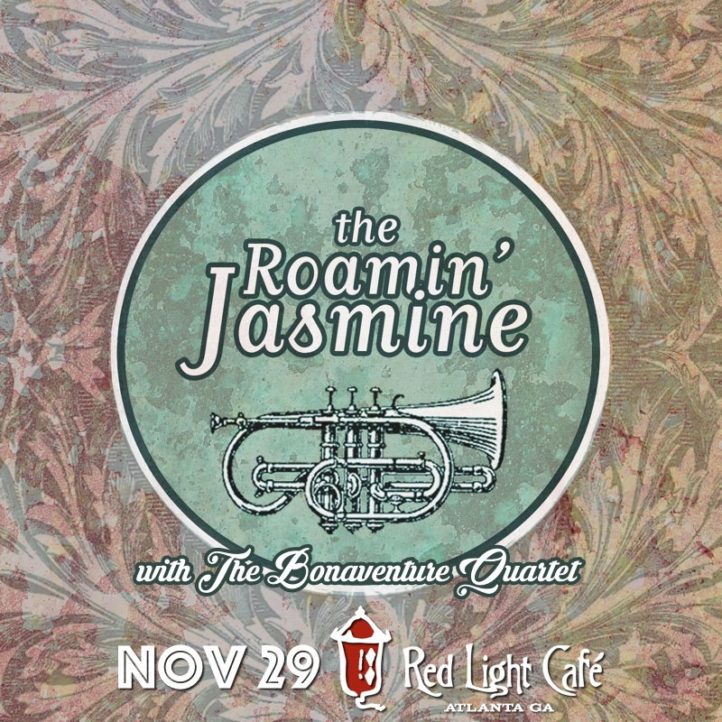The Roamin' Jasmine w/ The Bonventure Quartet — November 29, 2015 — Red Light Café, Atlanta, GA