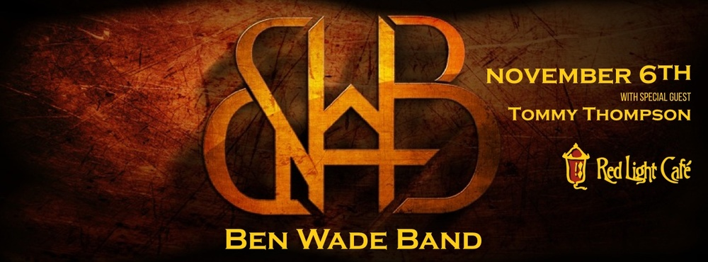 Ben Wade Band with Tommy Thompson — November 6, 2015 — Red Light Café, Atlanta, GA