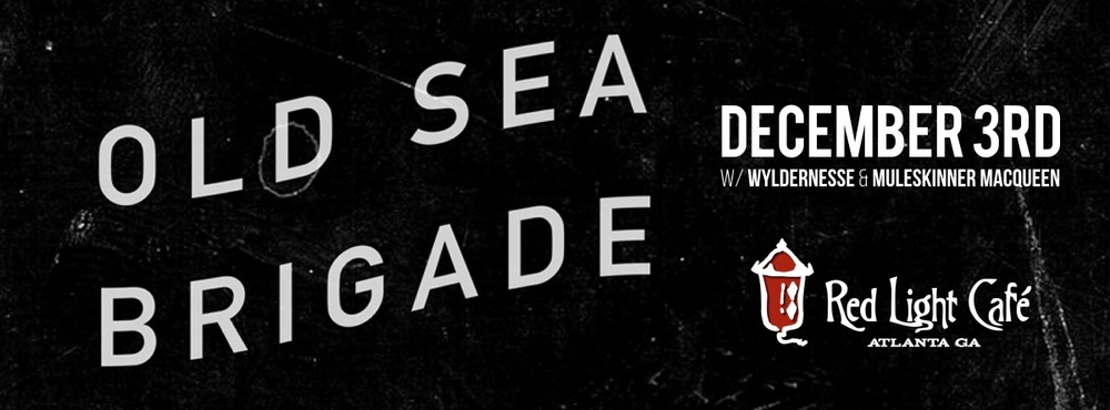 Old Sea Brigade w/ Wyldernesse — December 3, 2015 — Red Light Café, Atlanta, GA