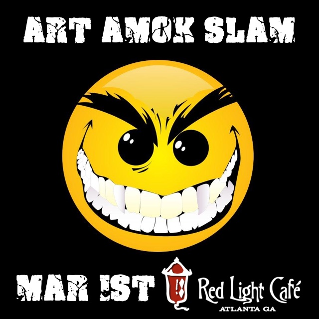 Art Amok Slam!!! — March 1, 2016 — Red Light Café, Atlanta, GA