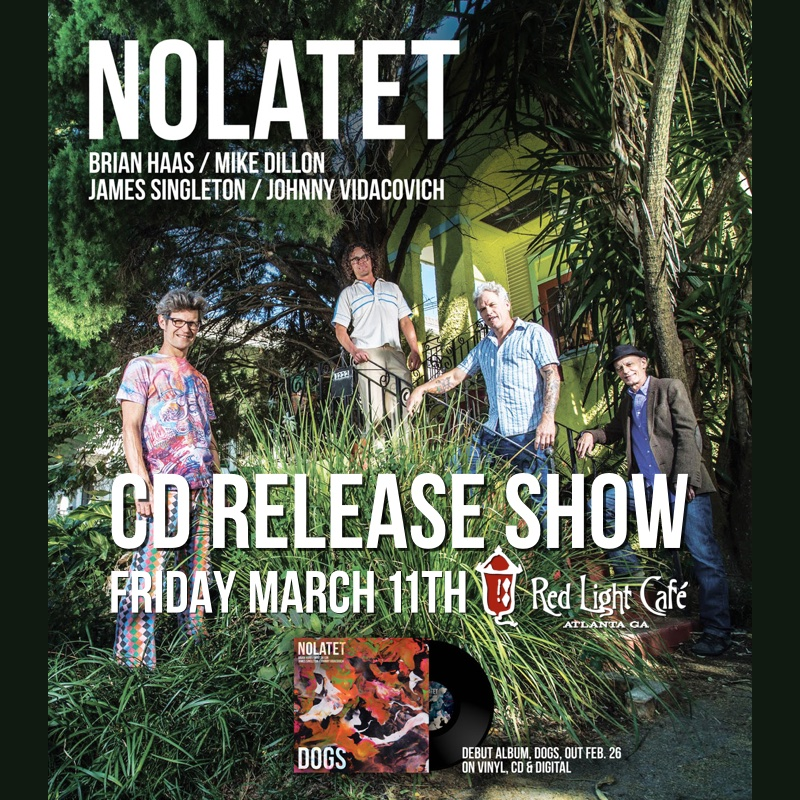 Nolatet: Dogs CD Release Show — March 11, 2016 — Red Light Café, Atlanta, GA