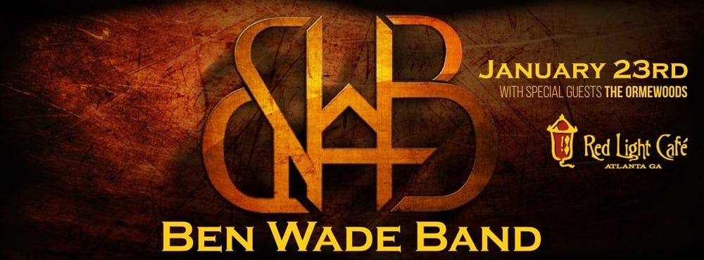 Ben Wade Band w/ The Ormewoods — January 23, 2016 — Red Light Café, Atlanta, GA