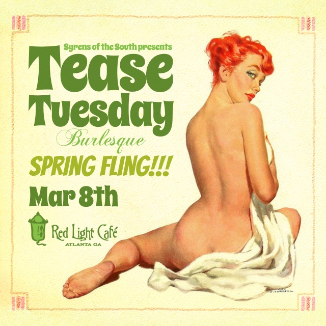 Tease Tuesday Burlesque — March 8, 2016 — Red Light Café, Atlanta, GA