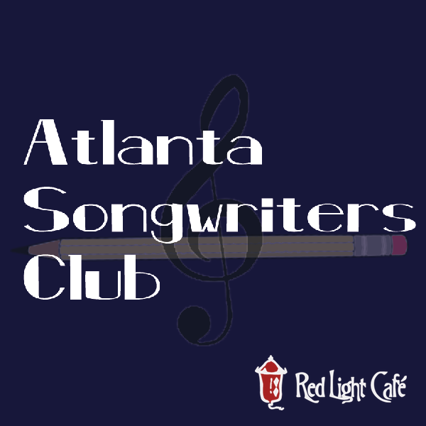 Atlanta Songwriters Club Meet Up — March 21, 2016 — Red Light Café, Atlanta, GA