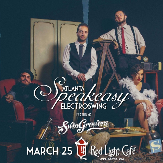 Speakeasy Electro Swing Atlanta feat. Swingrowers Live! — March 25, 2016 — Red Light Café, Atlanta, GA