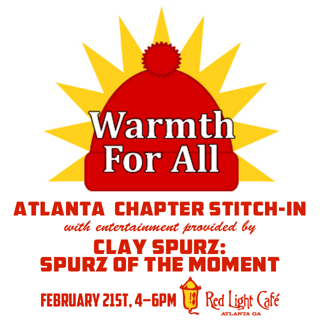 Warmth For All Atlanta Chapter Stitch-In w/ entertainment by Clay Spurz, Spurz of the Moment — February 21, 2016 — Red Light Café, Atlanta, GA