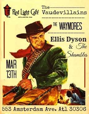 The Waymore + The Vaudevillains + Ellis Dyson & The Shambles — March 13, 2016 — Red Light Café, Atlanta, GA