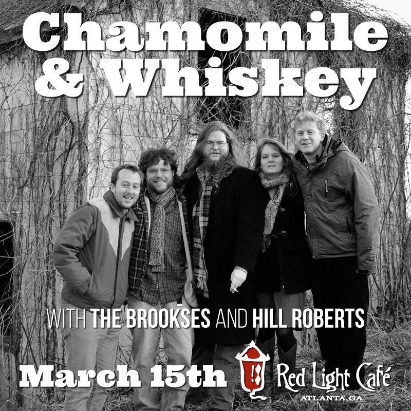 Chamomile and Whisky w/ The Brookses and Hill Roberts — March 15, 2016 — Red Light Café, Atlanta, GA