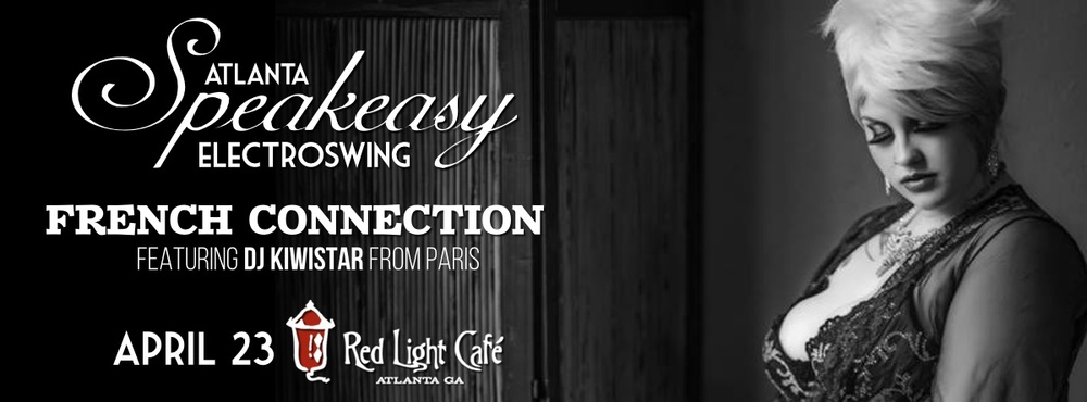 Speakeasy Electro Swing Atlanta's French Connection — April 23, 2016 — Red Light Café, Atlanta, GA