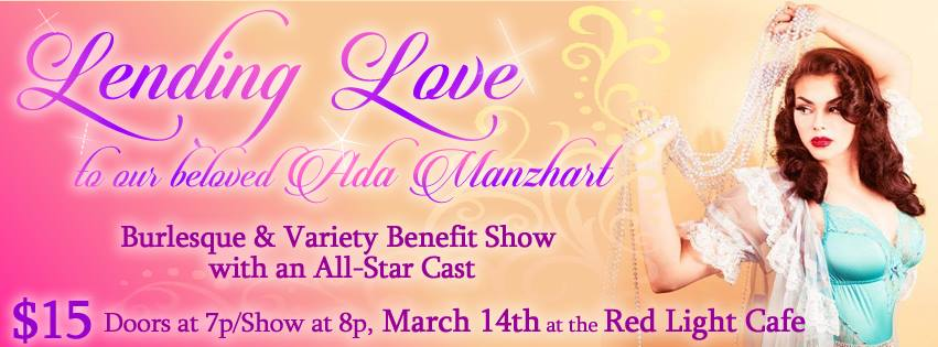 Lending Love to Our Beloved Ada Manzhart Burlesque Benefit Show — March 14, 2016 — Red Light Café, Atlanta, GA