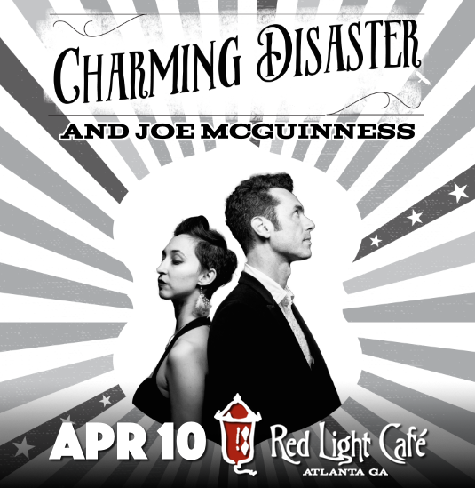 Charming Disaster + Joe McGuinness — April 10, 2016 — Red Light Café, Atlanta, GA