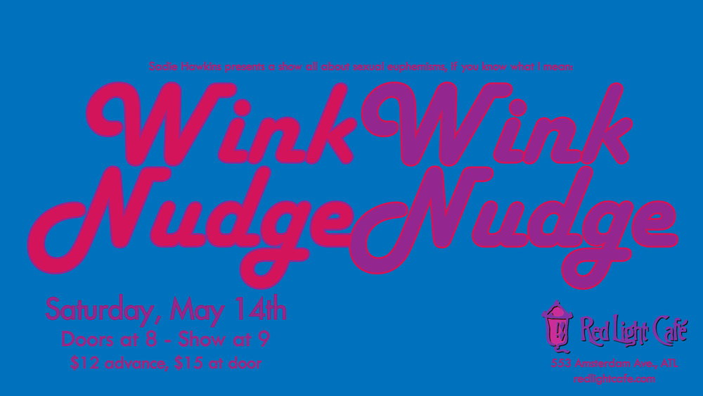 Wink Wink, Nudge Nudge — May 14, 2016 — Red Light Café, Atlanta, GA
