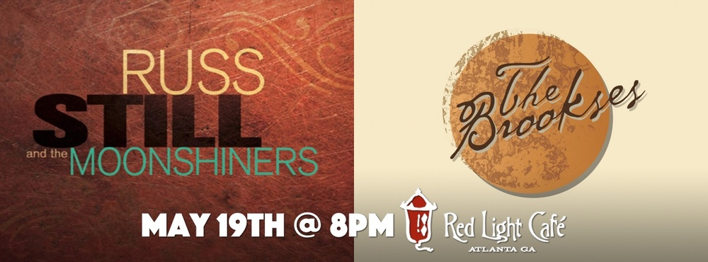 Russ Still & The Moonshiners + The Brookses — May 19, 2016 — Red Light Café, Atlanta, GA