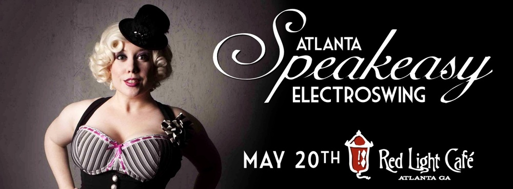 Speakeasy Electro Swing Atlanta — May 20, 2016 — Red Light Café, Atlanta, GA