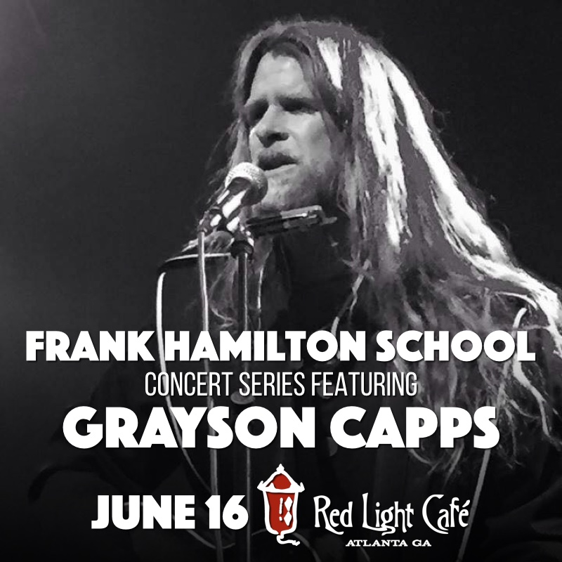 Frank Hamilton School Concert Series Feat. Grayson Capps — June 16, 2016 — Red Light Café, Atlanta, GA