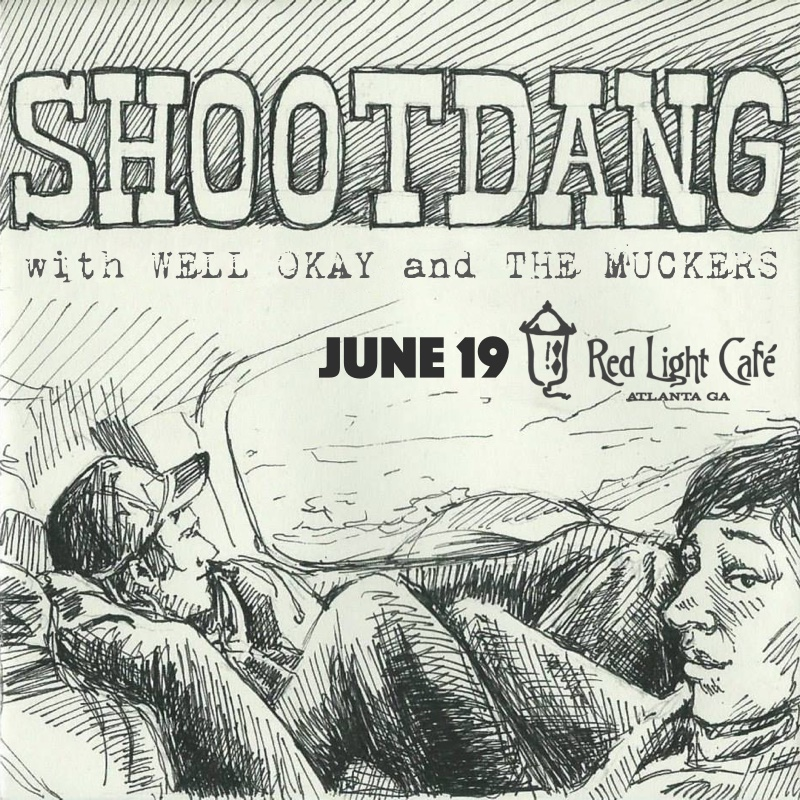 Shootdang + Well Okay + The Muckers — June 19, 2016 — Red Light Café, Atlanta, GA