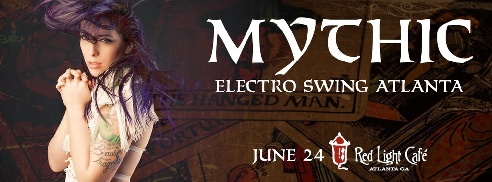 Mythic Electro Swing Atlanta — June 24, 2016 — Red Light Café, Atlanta, GA