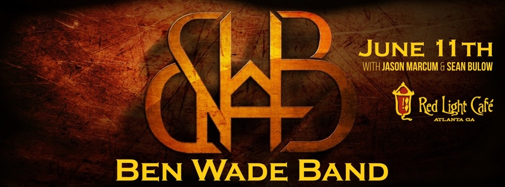 Ben Wade Band w/ special guests — June 11, 2016 — Red Light Café, Atlanta, GA