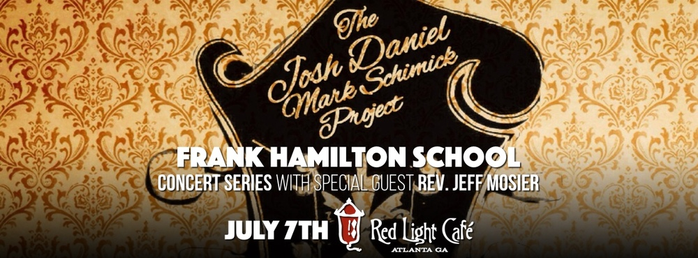 Frank Hamilton School Concert Series Feat. The Josh Daniel-Mark Schimick Project — July 7, 2016 — Red Light Café, Atlanta, GA