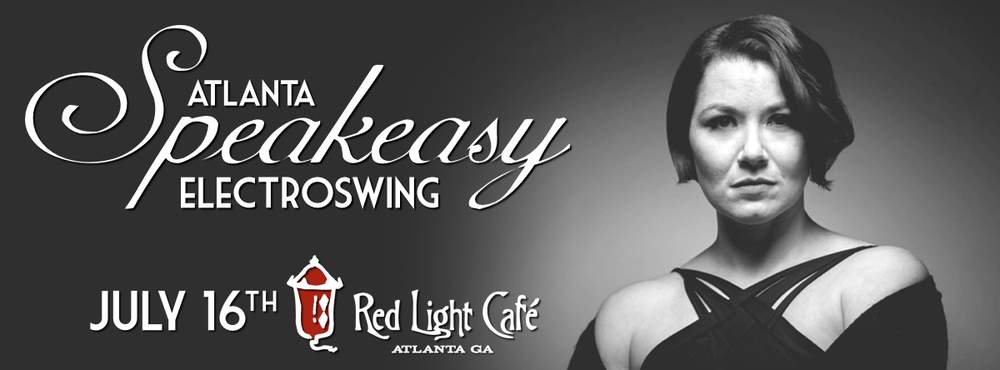 Speakeasy Electro Swing Atlanta — July 16, 2016 — Red Light Café, Atlanta, GA