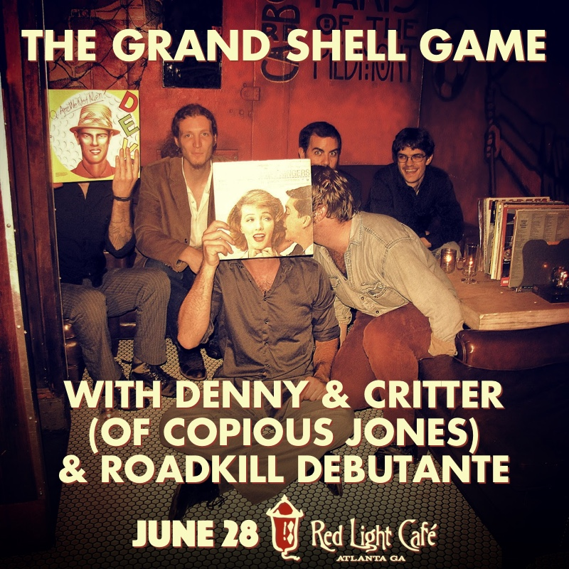 the grand shell game w/ Denny & Critter (of Copious Jones) and Georgie Harris — June 28, 2016 — Red Light Café, Atlanta, GA