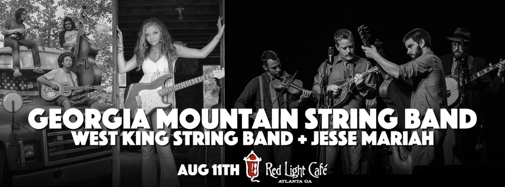 Georgia Mountain String Band + West King String Band + Jesse Mariah — August 11, 2016 — Red Light Café, Atlanta, GA