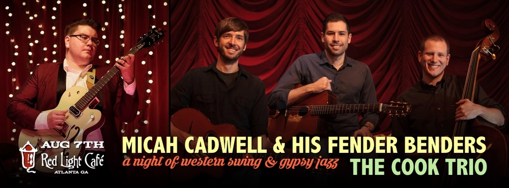 Micah Cadwell & His Fender Benders + The Cook Trio — August 7, 2016 — Red Light Café, Atlanta, GA