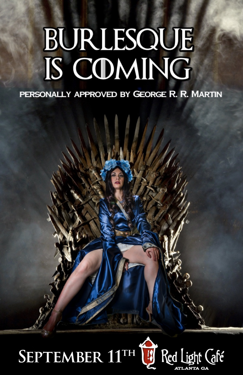 Game of Thrones: Burlesque Is Coming — September 11, 2016 — Red Light Café, Atlanta, GA