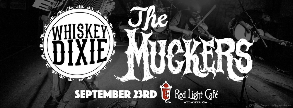 Whiskey Dixie + The Muckers — September 23, 2016 — Red Light Café, Atlanta, GA