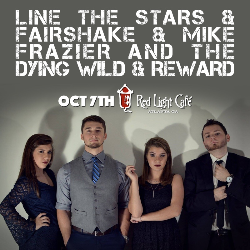 Line The Stars + Fairshake + Mike Frazier and The Dying Wild + Reward — October 7, 2016 — Red Light Café, Atlanta, GA