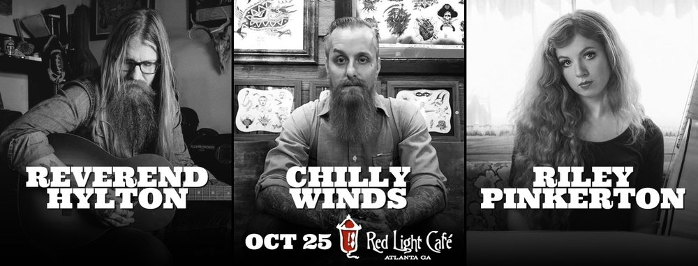 Reverend Hylton + Chilly Winds + Riley Pinkerton — October 25, 2016 — Red Light Café, Atlanta, GA