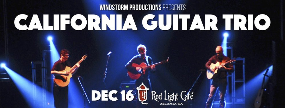 California Guitar Trio — December 16, 2016 — Red Light Café, Atlanta, GA