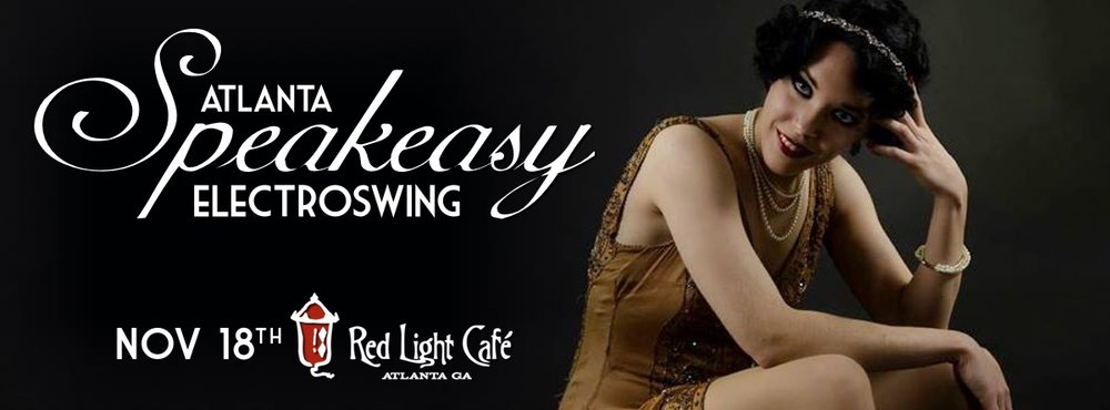 Speakeasy Electro Swing Atlanta — November 18, 2016 — Red Light Café, Atlanta, GA