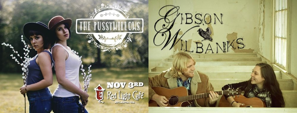 The Pussywillows & Gibson Wilbanks — November 3, 2016 — Red Light Café, Atlanta, GA